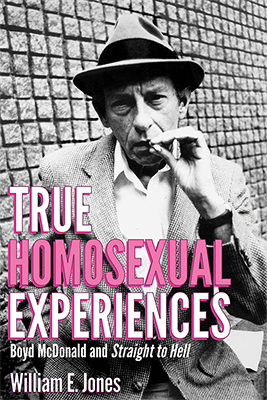 True Homosexual Experiences: Boyd McDonald and Straight to Hell Cover